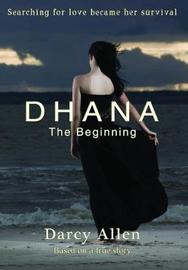 Dhana - The Beginning by Darcy Allen image