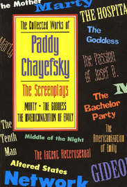 The Collected Works of Paddy Chayefsky by Paddy Chayefsky