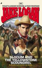 Slocum and the Yellowstone Scoundrel by Jake Logan
