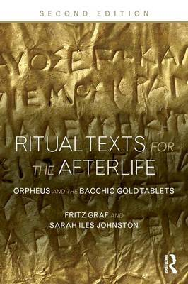 Ritual Texts for the Afterlife by Fritz Graf