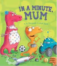 Storytime: In a Minute, Mum by A.H. Benjamin