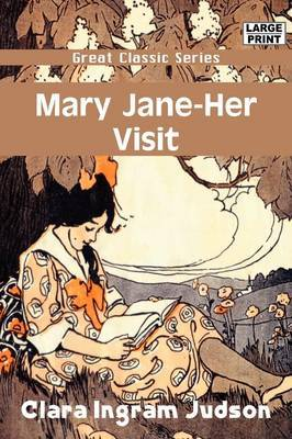 Mary Jane - Her Visit by Clara Ingram Judson