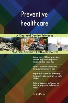 Preventive Healthcare a Clear and Concise Reference by Gerardus Blokdyk