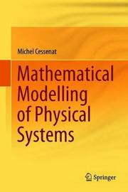 Mathematical Modelling of Physical Systems by Michel Cessenat image