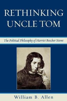 Rethinking Uncle Tom by William B Allen
