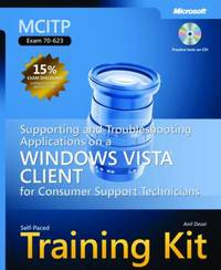 MCITP Self-paced Training Kit (exam 70-623): Supporting and Troubleshooting Applications on a Windows Vista Client for Consumer Support Technicians: Exam 70-623 by Anil Desai image