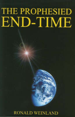 The Prophesied End-Time by Ronald Weinland image