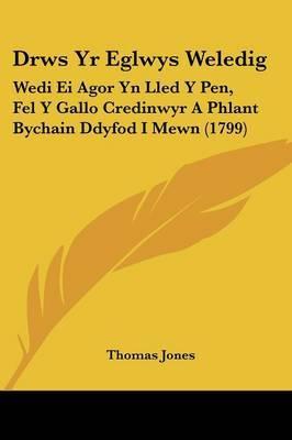Drws Yr Eglwys Weledig: Wedi Ei Agor Yn Lled Y Pen, Fel Y Gallo Credinwyr A Phlant Bychain Ddyfod I Mewn (1799) by Thomas Jones image