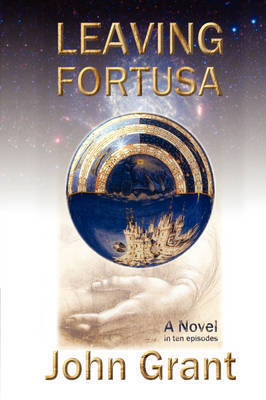 Leaving Fortusa by John Grant