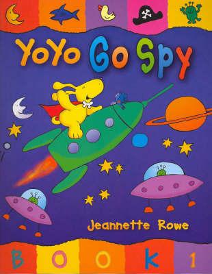 Yoyo: Go Spy by Jeanette Rowe
