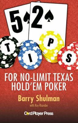 52 Tips for No-Limit Texas Hold 'Em Poker by Barry Shulman