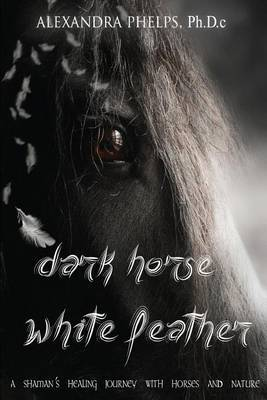 Dark Horse, White Feather by Alexandra Phelps Ph D C image