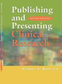 Publishing and Presenting Clinical Research: Learning Strategies for Nurses by Warren S. Browner image