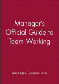 Manager's Official Guide to Team Working by Jerry Spiegel image