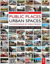 Public Places Urban Spaces by Matthew Carmona