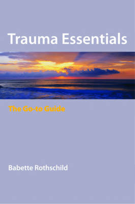 Trauma Essentials by Babette Rothschild