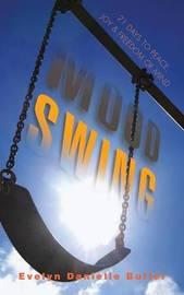 Mood Swing by Evelyn Danielle Butler