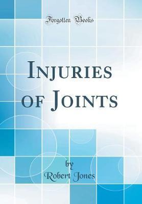 Injuries of Joints (Classic Reprint) by Robert Jones image