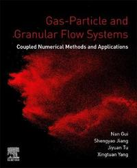 Gas-Particle and Granular Flow Systems by Nan Gui