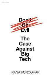 Don't Be Evil by Rana Foroohar