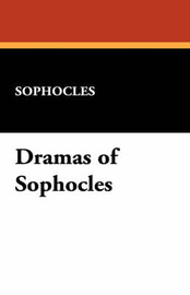Dramas of Sophocles by Sophocles image