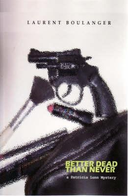 Better Dead Than Never by Laurent, Denis Boulanger image