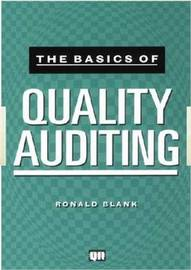 The Basics of Quality Auditing by Ronald Blank