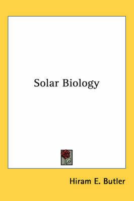 Solar Biology by Hiram E. Butler