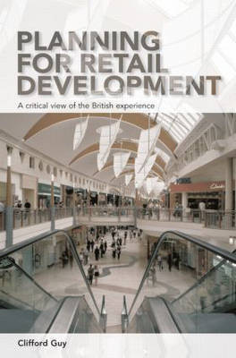 Planning for Retail Development by Clifford Guy