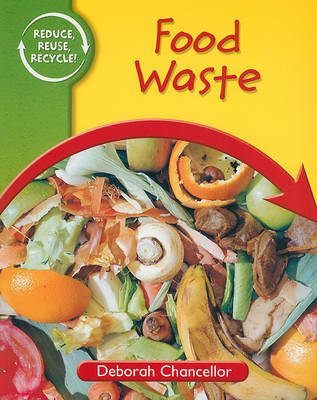 Food Waste by Deborah Chancellor