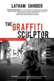 The Graffiti Sculptor by Latham Shinder