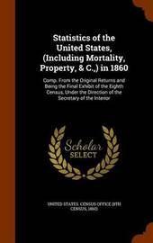 Statistics of the United States, (Including Mortality, Property, & C., ) in 1860 image