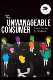 The Unmanageable Consumer by Yiannis Gabriel