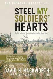 """Steel My Soldiers' Hearts: Hopeless to Harcore Transformation US Army, 4th Battalion, 39th Infantry "" by David H. Hackworth"