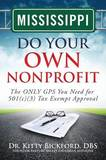 Mississippi Do Your Own Nonprofit by Dr Kitty Bickford