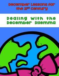 Dealing with the December Dilemma by Elizabeth Chapin-Pinotti