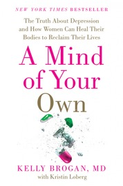 A Mind of Your Own by Kelly Brogan
