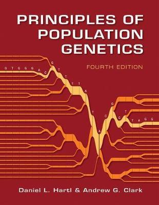 Principles of Population Genetics by Daniel L Hartl