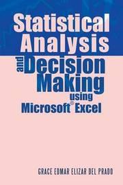 Statistical Analysis and Decision Making Using Microsoft Excel by Grace Edmar Elizar Del Prado