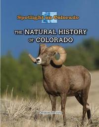 The Natural History of Colorado by Debbie Nevins