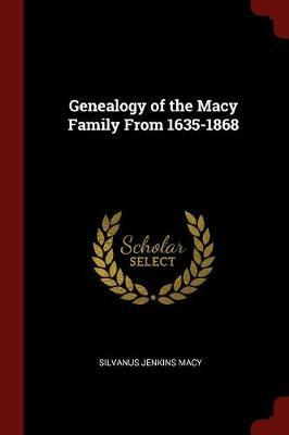 Genealogy of the Macy Family from 1635-1868 by Silvanus Jenkins Macy