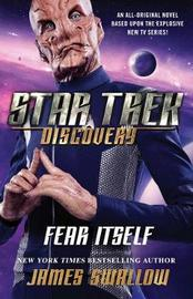 Star Trek: Discovery: Fear Itself by James Swallow
