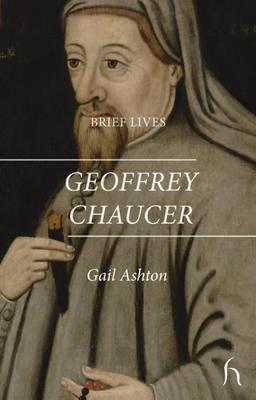 Brief Lives: Geoffrey Chaucer by Gail Ashton image