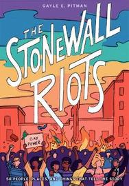 The Stonewall Riots by Gayle E Pitman