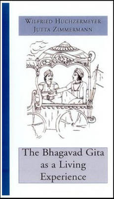 The Bhagavad Gita as a Living Experience by Winifred Huchzermeyer image