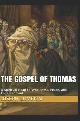 The Gospel of Thomas by Joseph B Lumpkin