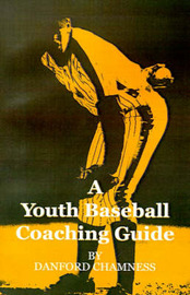 A Youth Baseball Coaching Guide by Danford Chamness image