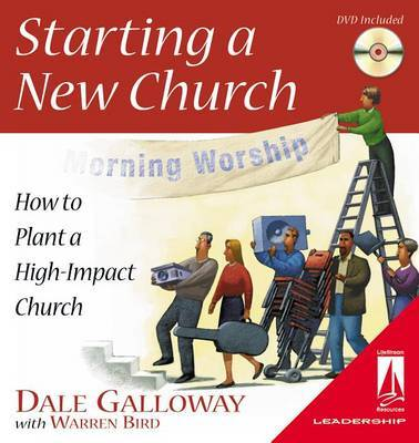 Starting a New Church: How to Plant a High-Impact Church by Dale Galloway image