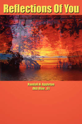Reflections Of You by Randall H. Appleton