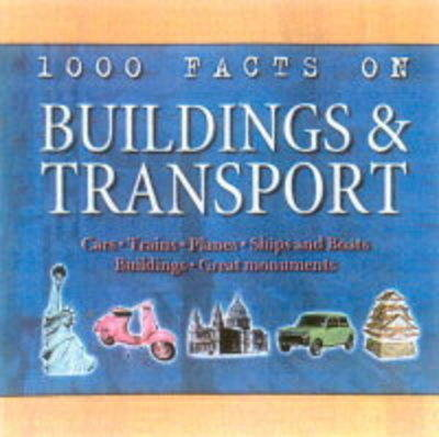 1000 Facts on Buildings and Transport by John Farndon